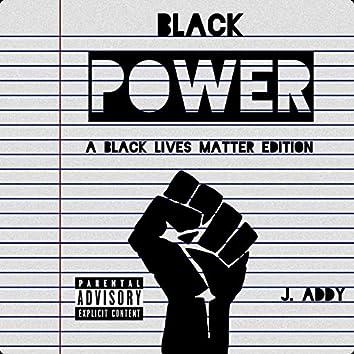 Black Power (A Black Lives Matter Edition)