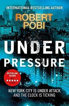 Under Pressure by [Robert Pobi]