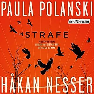STRAFE                   Autor:                                                                                                                                 Paula Polanski,                                                                                        Håkan Nesser                               Sprecher:                                                                                                                                 Dietmar Bär,                                                                                        Katja Riemann                      Spieldauer: 6 Std. und 13 Min.     273 Bewertungen     Gesamt 4,2