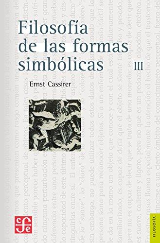 Filosofía de las formas simbólicas, III. Fenomenología del pensamiento (Seccion de Obras de Filosofia) (Spanish Edition)