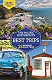 Lonely Planet Pacific Northwest's Best Trips (Trips Regional)