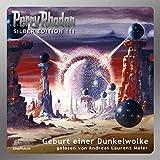 Geburt einer Dunkelwolke: Perry Rhodan Silber Edition 111. Der 15. Zyklus. Die Kosmischen Burgen