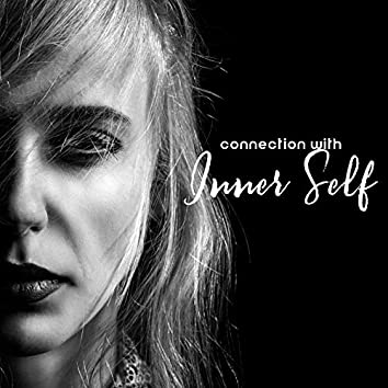 Connection with Inner Self – New Age Music Collection for Meditation
