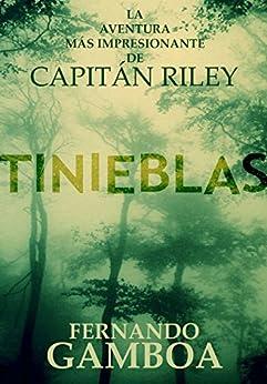 TINIEBLAS (Las aventuras del capitán Riley nº 2) de [Fernando Gamboa]