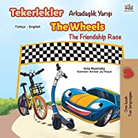 The Wheels The Friendship Race (Turkish English Bilingual Book) (Turkish English Bilingual Collection)