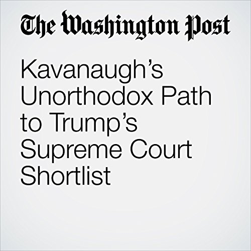Kavanaugh's Unorthodox Path to Trump's Supreme Court Shortlist audiobook cover art