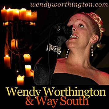 Wendy Worthington and Way South
