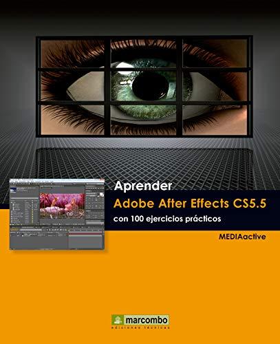 Aprender Adobe After Effects CS5.5 con 100 ejercicios prácticos (Aprender...con 100 ejercicios prácticos) (Spanish Edition)