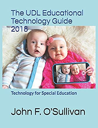 The UDL Educational Technology Guide 2018: Technology for Special Education