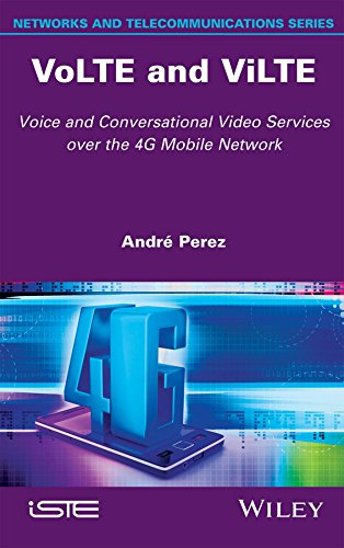 VoLTE and ViLTE: Voice and Conversational Video Services over the 4G Mobile...