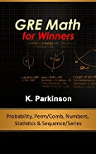 GRE Math for Winners - Probability, Permutation/Combination, Numbers, Statistics, Sequence & Series