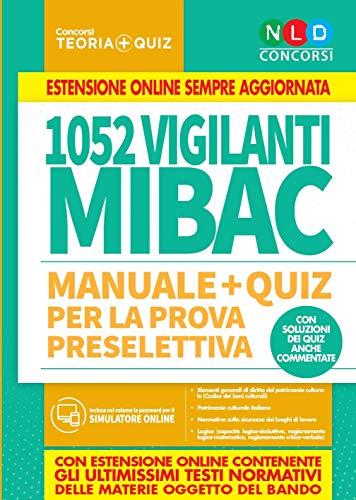 1052 vigilanti MIBAC. Manuale e quiz per la prova preselettiva. Con software di simulazione