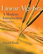Linear Algebra: A Modern Introduction 3rd (third) Edition by Poole, David published by Cengage Learning (2010)
