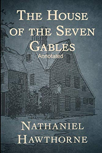 The House of the Seven Gables Annotated