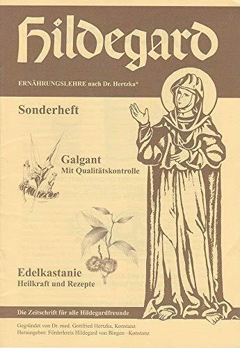 Hildegard. Ernährungslehre nach Dr. Hertzka. Die Zeitschrift für alle Hildegardfreunde. Sonderausgabe: Galgant: Mit Qualitätskontrolle. Edelkastanie: Heilkraft und Rezepte