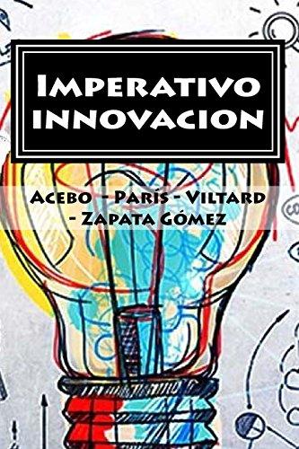 Imperativo innovacion: ¿Cómo pueden las empresas dar el próximo salto innovativo? El...