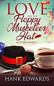 Love and the Floppy Musketeer Hat by [Hank Edwards]