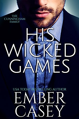 His Wicked Games (The Cunningham Family, Book 1) by [Ember Casey]