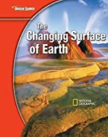 The Changing Surface of Earth (Glencoe Science Modules: Earth Science)
