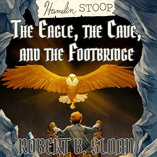 Hamelin Stoop: The Eagle, the Cave, and the Footbridge audiobook cover art