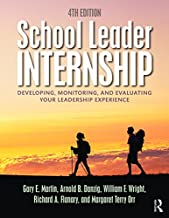 School Leader Internship: Developing, Monitoring, and Evaluating Your Leadership Experience PDF