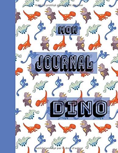 Mon Journal Dino: Format 8,5 x 11 pouces, 110 pages, cahier ligné, peut servir comme carnet de notes,...