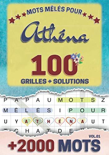 Mots mêlés pour Athéna: 100 grilles avec solutions, +2000 mots cachés, prénom personnalisé Athéna | Cadeau d'anniversaire pour femme, maman, sœur, fille, enfant | Petit Format A5 (14.8 x 21 cm)