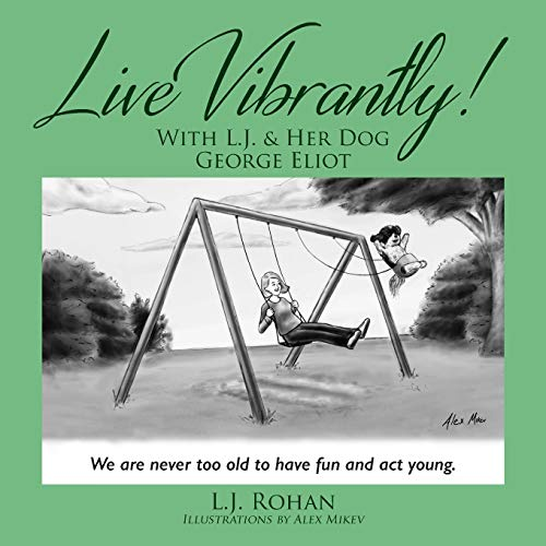 Live Vibrantly! With L.J. & Her Dog George Eliot