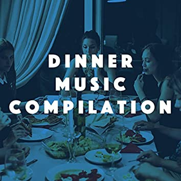 Dinner Music Compilation