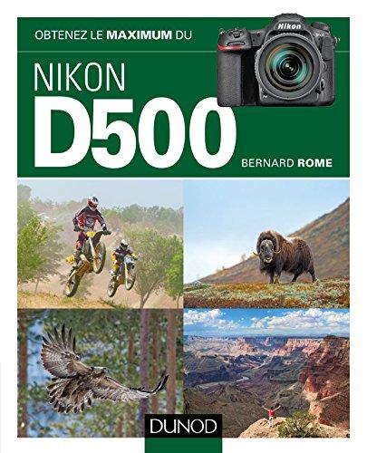 pas cher un bon Tirez le meilleur parti de votre Nikon D500