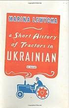 Short History Of Tractors In Ukrainian by Marina Lewycka (March 11,2005)