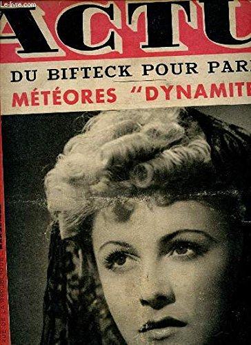 """ACTU N°99 / 2 JUILLET 1944 - DU BIFTECK POUR PARIS / METEORES """"DYNAMITE"""" / 2 hommes défendent l'Europe : Eisenhower et Montgomery / Petite filles de l'écran : Odette Joyeux / Jean Houcke se fixe à Paris / Les parisiennes 1944 chez le coiffeur / ETC."""
