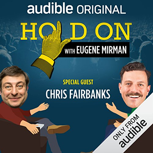 Ep. 10: Chris Fairbanks and That Darn Cat (Hold On with Eugene Mirman) audiobook cover art