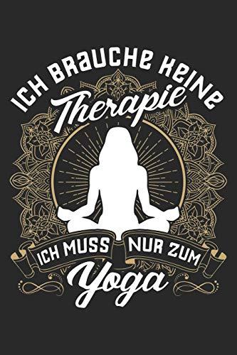 Therapie? Lieber Yoga: Notizbuch / Notizheft für Yogi Yogi Yoga Kleidung Oberteil Top Outfit A5 (6x9in) dotted Punktraster