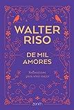 De mil amores: Reflexiones para vivir mejor (Biblioteca Walter Riso)