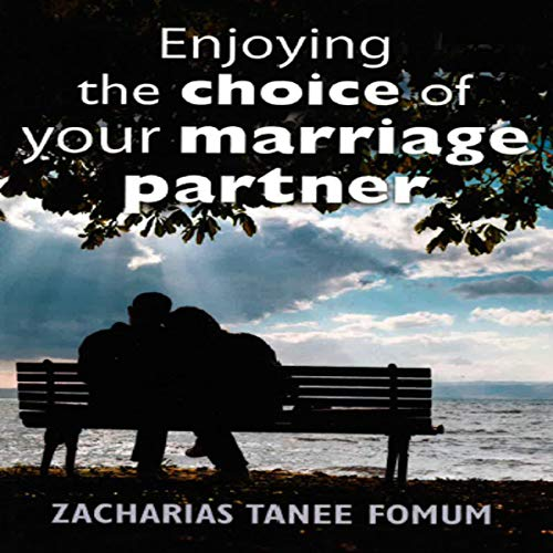 Enjoying The Choice of Your Marriage Partner audiobook cover art