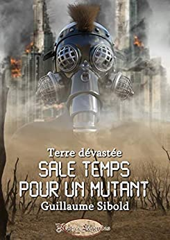 Sale temps pour un Mutant par [Guillaume Sibold]