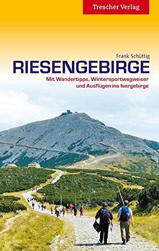 Riesengebirge - Mit Wandertipps, Wintersportwegweiser und Ausflügen ins Isergebirge (Trescher-Reiseführer)