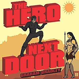 The Hero Next Door                   Written by:                                                                                                                                 Graham Bradley                               Narrated by:                                                                                                                                 Michael Drougas                      Length: 9 hrs and 11 mins     Not rated yet     Overall 0.0