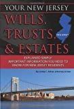 Your New Jersey Wills, Trusts, & Estates Explained Simply: Important Information You Need to Know for New Jersey Residents (Back-To-Basics)