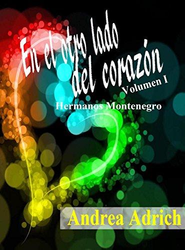 En el otro lado del corazón.: Volumen 1 ((Hermanos Montenegro))