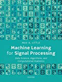 Machine Learning for Signal Processing: Data Science, Algorithms, and Computational Statistics - Max A. Little