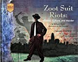 Zoot Suit Riots: Clothes, Culture, and Murder