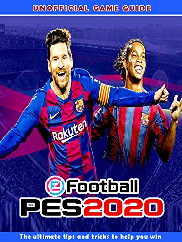 eFootball PES 2020: The ultimate tips and tricks to help you win (English Edition)