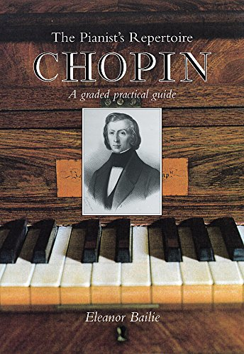Chopin: A Graded Practical Guide (Pianist's Repertoire S.)