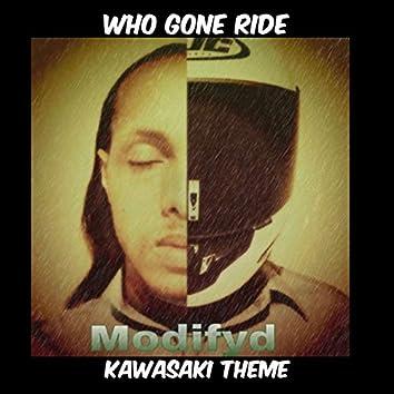 Who Gone Ride Kawasaki Theme