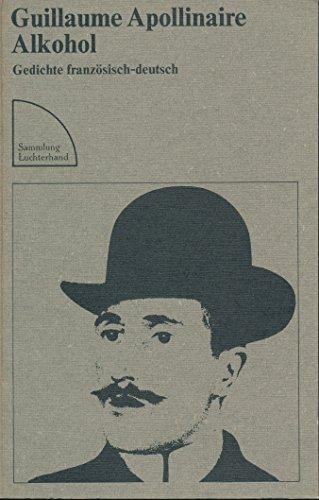 Alkohol. Gedichte französisch-deutsch (Sammlung Luchterhand) (Livre en allemand)