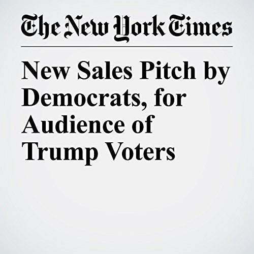 New Sales Pitch by Democrats, for Audience of Trump Voters audiobook cover art