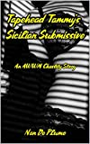 Tapehead Tammy's Sicilian Submissive: An AWWM Chastity Story (English Edition)