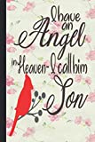 I Have an Angel in Heaven I call him son: Lined Notebook Journal 120 Pages - (6 x9 inches) Memorial Gift, sympathy quotes for loss, heaven gifts, son ... memorial, sympathy, bereavement, condolence